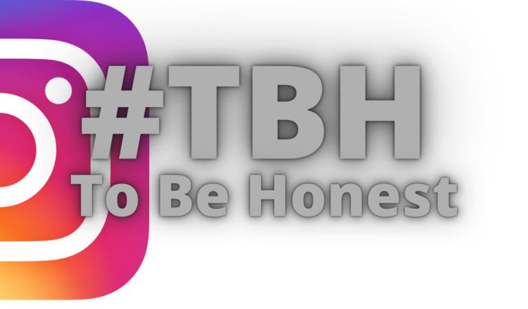 #TBH Meaning (in Instagram)