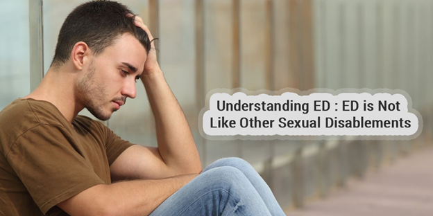 Understanding ED: ED is not like other sexual disablements