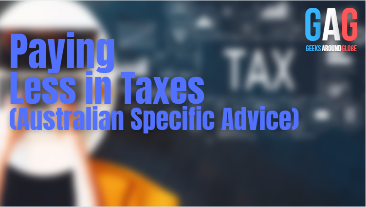 Paying Less in Taxes (Australian Specific Advice)