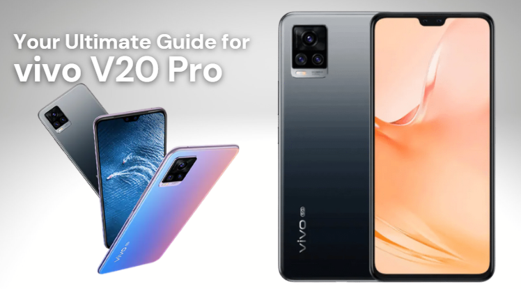 Your Ultimate Guide for vivo V20 Pro