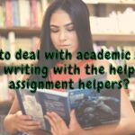 How to deal with academic stress of writing with the help of assignment helpers