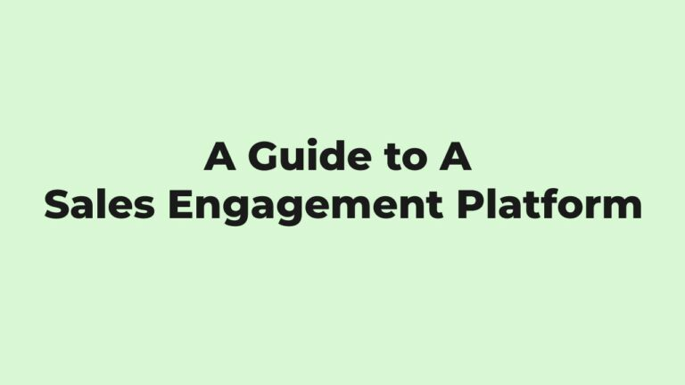 A Guide to A Sales Engagement Platform