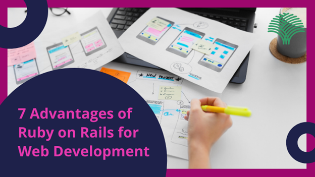 7 Advantages of Ruby on Rails for Web Development