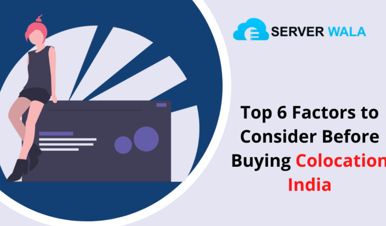 Top 6 Factors to Consider Before Buying Colocation India