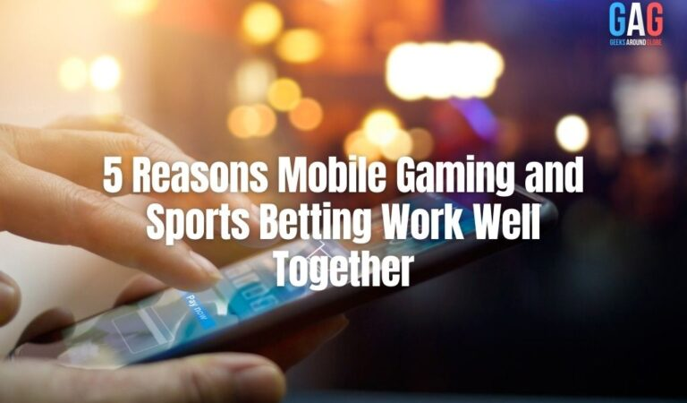 5 Reasons Mobile Gaming and Sports Betting Work Well Together