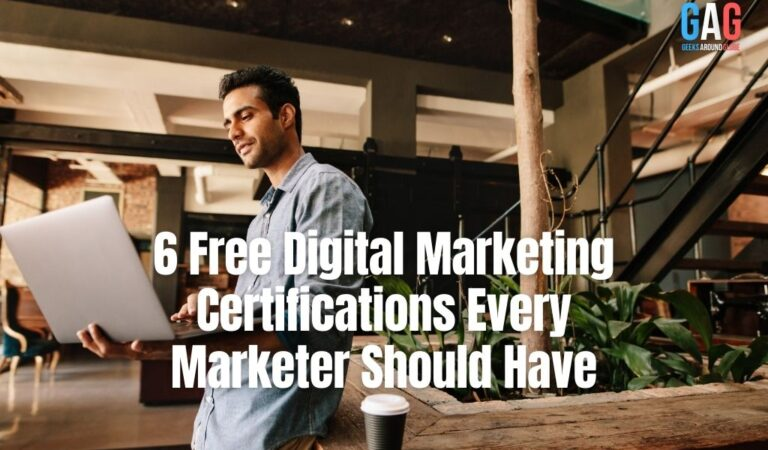 6 Free Digital Marketing Certifications Every Marketer Should Have