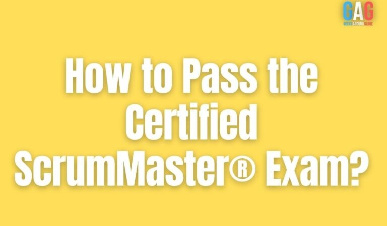 How to Pass the Certified ScrumMaster® Exam?