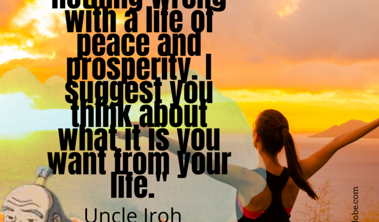 """""""There is nothing wrong with a life of peace and prosperity. I suggest you think about what it is you want from your life."""""""