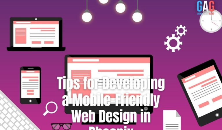 Tips for Developing a Mobile-Friendly Web Design in Phoenix