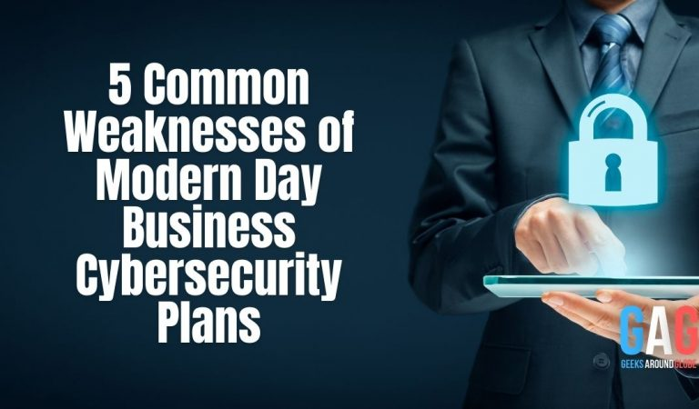 5 Common Weaknesses of Modern Day Business Cybersecurity Plans