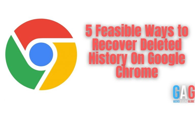 5 Feasible Ways to Recover Deleted History On Google Chrome