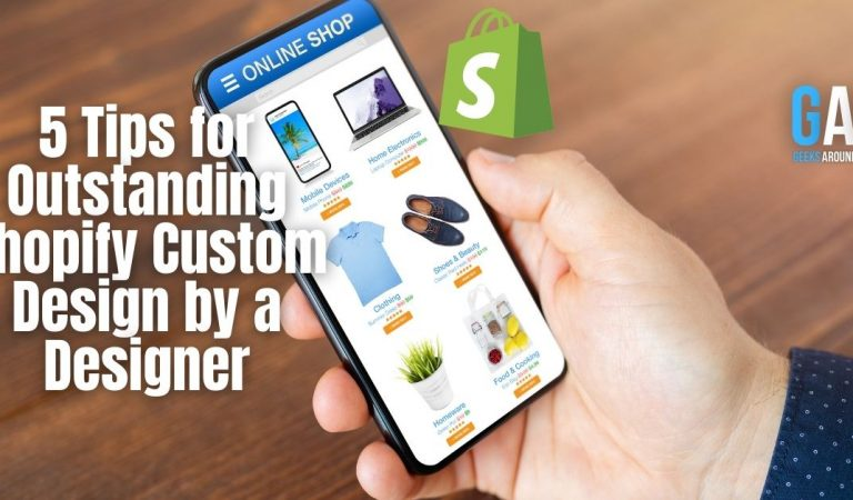 5 Tips for Outstanding Shopify Custom Design by a Designer