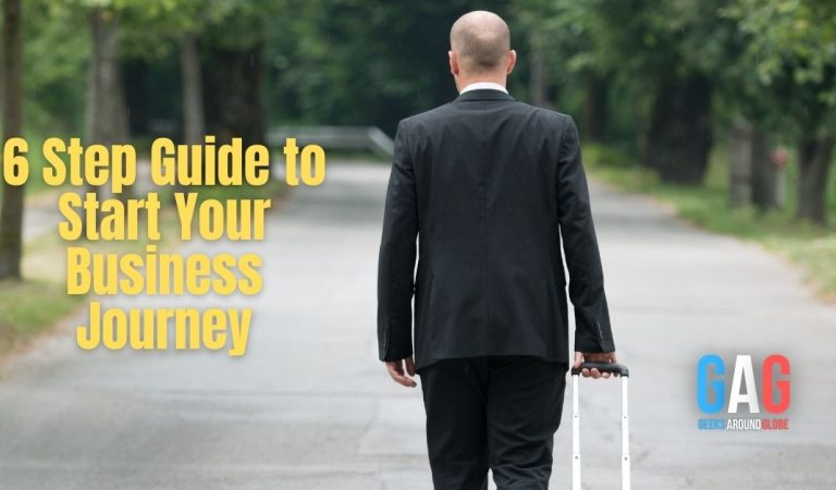 6 Step Guide to Start Your Business Journey