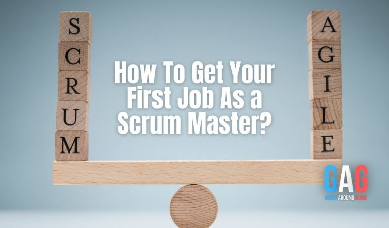 How To Get Your First Job As a Scrum Master?
