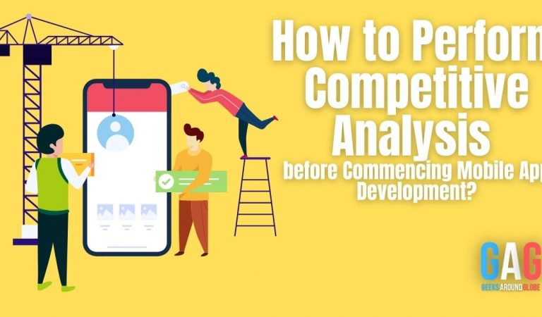 How to Perform Competitive Analysis before Commencing Mobile App Development?