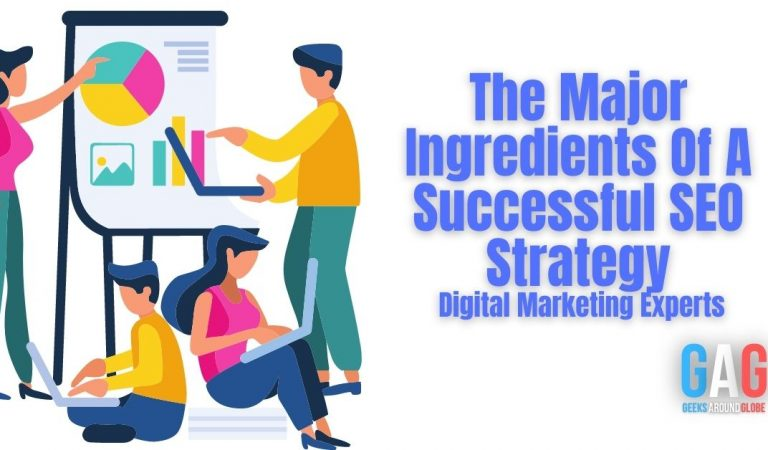 The Major Ingredients Of A Successful SEO Strategy: Digital Marketing Experts