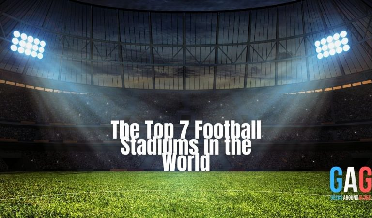 The Top 7 Football Stadiums in the World