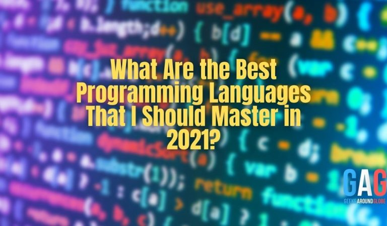 What Are the Best Programming Languages That I Should Master in 2021?