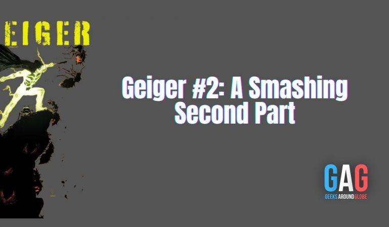 Geiger #2: A Smashing Second Part
