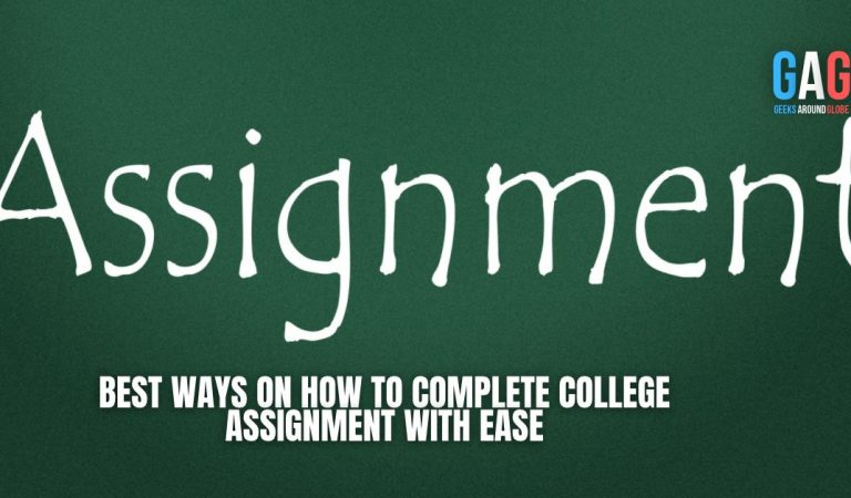 Best Ways on How to Complete College Assignment with Ease