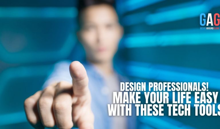 Design Professionals! Make Your Life Easy With These Tech Tools