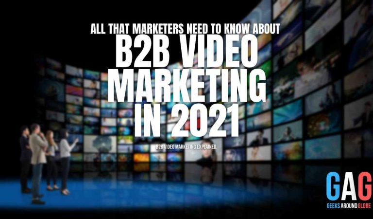 All that Marketers need to know about B2B video Marketing in 2021