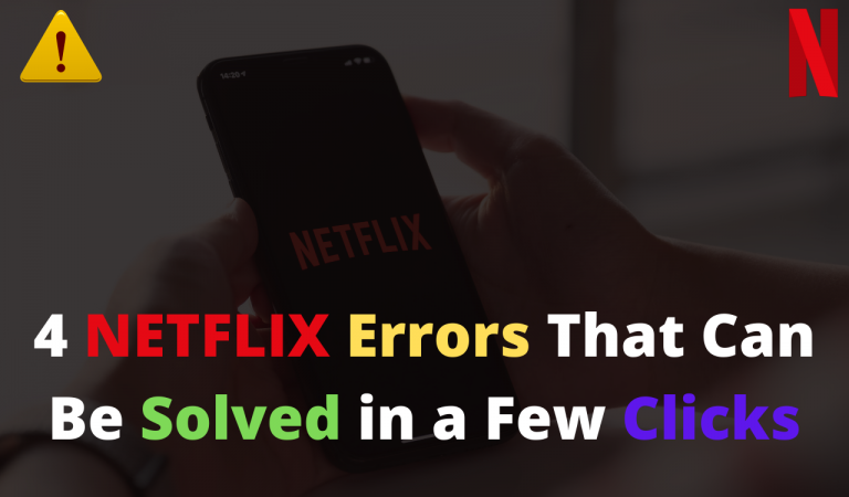 4 Netflix Errors That Can Be Solved in a Few Clicks