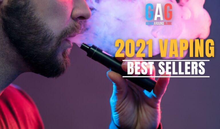 2021 Vaping Best Sellers
