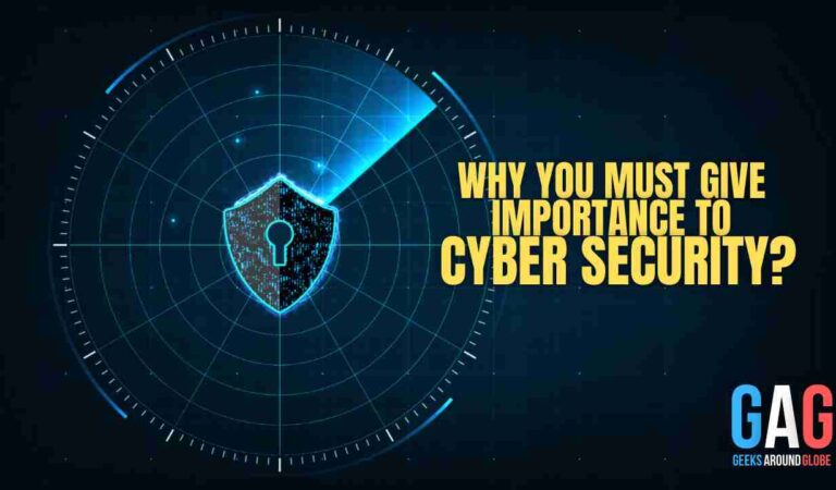 Why You Must Give Importance to Cyber Security?